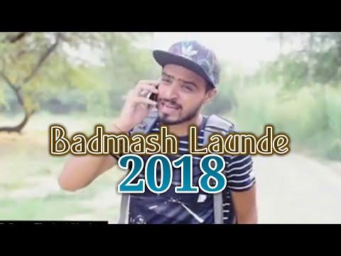 Amit Bhadana - Badmash Launde    New Video Amit Bhadana    2018   