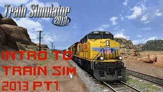 | Train Simulator 2013 | Introduction to 2013: Part 1