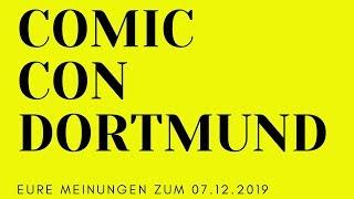 Comic Con Dortmund 2019 07.12.2019  CHAOS Das sind EURE Meinungen & Erfahrungen