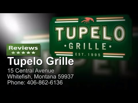 Tupelo Grille - Reviews - (406)-862-6136 WHITEFISH MONTANA RESTAURANTS Reviews