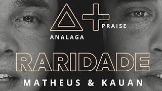ANALAGA, Matheus & Kauan - Raridade (Praise+)