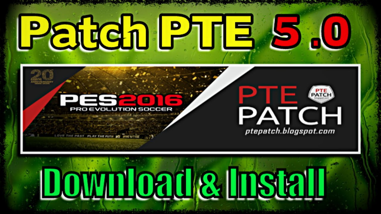 [PES 2016] Patch PTE 5 : Download + Install on PC