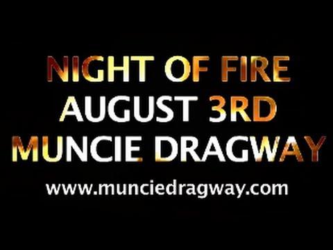 Night Of Fire Muncie Dragway 2013 Youtube