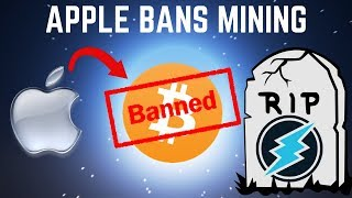 Apple BANS Bitcoin Mining! RIP Electroneum? - Cryptocurrency News (2018)