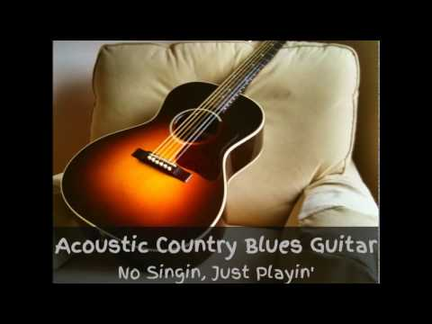 Acoustic Country Blues - No Singin, Just Playin