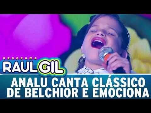 Analu canta clássico de Belchior e emociona Raul Gil |  Programa Raul Gil (20/05/17)