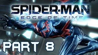 Spider-Man Edge of Time Walkthrough Part 8 SAVE THE AMAZING SPIDER-MAN (Gameplay & Commentary)