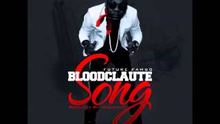 Future Fambo - Bloodclaute Song [Raw] - November 2014 | @GazaPriiinceEnt