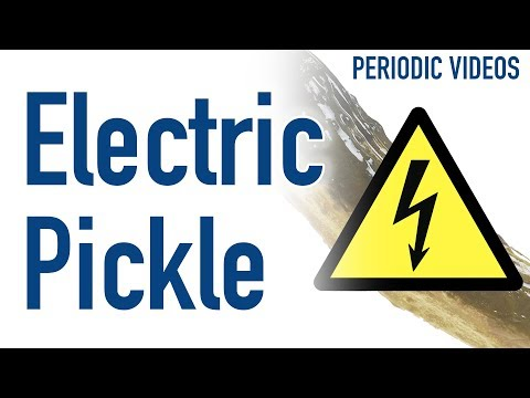 Electrified Pickle - Periodic Table of Videos