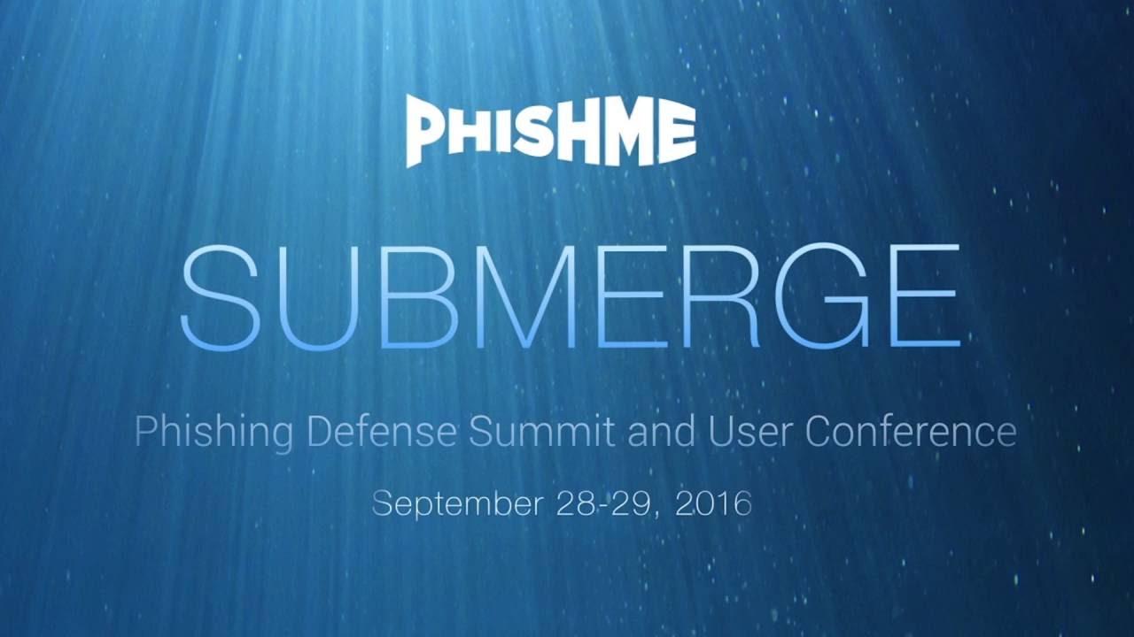 Aaron Higbee Takes Us Behind the Scenes at PhishMe Submerge