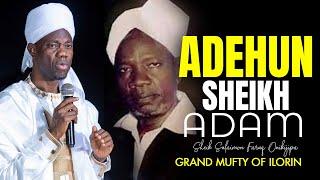 ADEHUN SHEIK ADAM -  Fadeelat Sheikh Sulaimon Faruq Onikijipa (Al-Miskin Bilah)