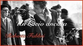 Un bacio ancora - Roberto Fabbri
