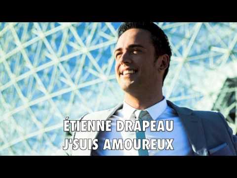 Étienne Drapeau - J'suis amoureux (Le monde est beau)