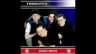 Tranzits - Man gribas kliegt