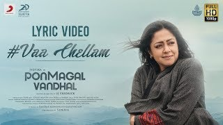 Pon Magal Vandhal - Vaa Chellam Lyric | Jyotika | Govind Vasantha | JJ Fredrick | Suriya