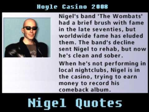 Hoyle Casino 2008 - Nigel quotes