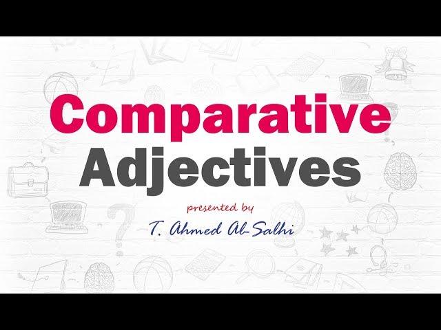 Comparative Adjectives (2) - صفة المفارنة