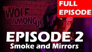The Wolf Among Us Episode 2 FULL EPISODE Smoke and Mirrors No Commentary Gameplay 1080p