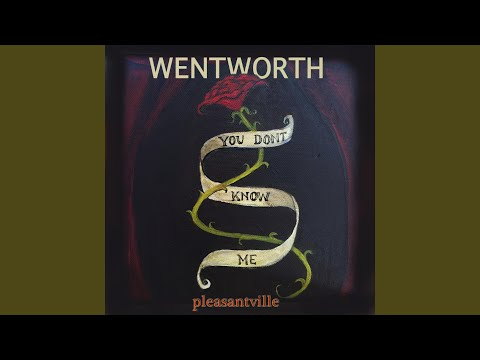 Wentworth (You Don't Know Me)