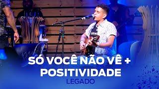 FM O Dia - Legado - Só Você Não Vê / Positividade - Legado