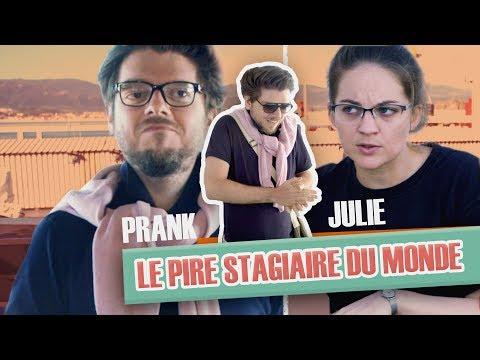 [Version INTEGRALE #4] Pranque Le stagiaire fils-à-papa : avec Julie