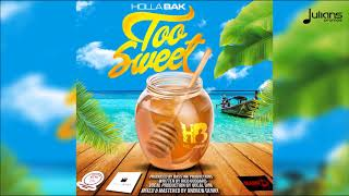 "Holla Bak - Too Sweet ""2019 Soca"" (Official Audio)"