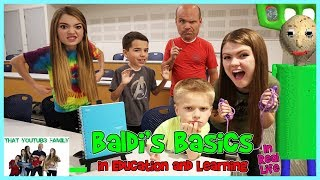 Baldi&#39s Basics In Education And Learning IN REAL LIFE 2 That YouTub3 Family