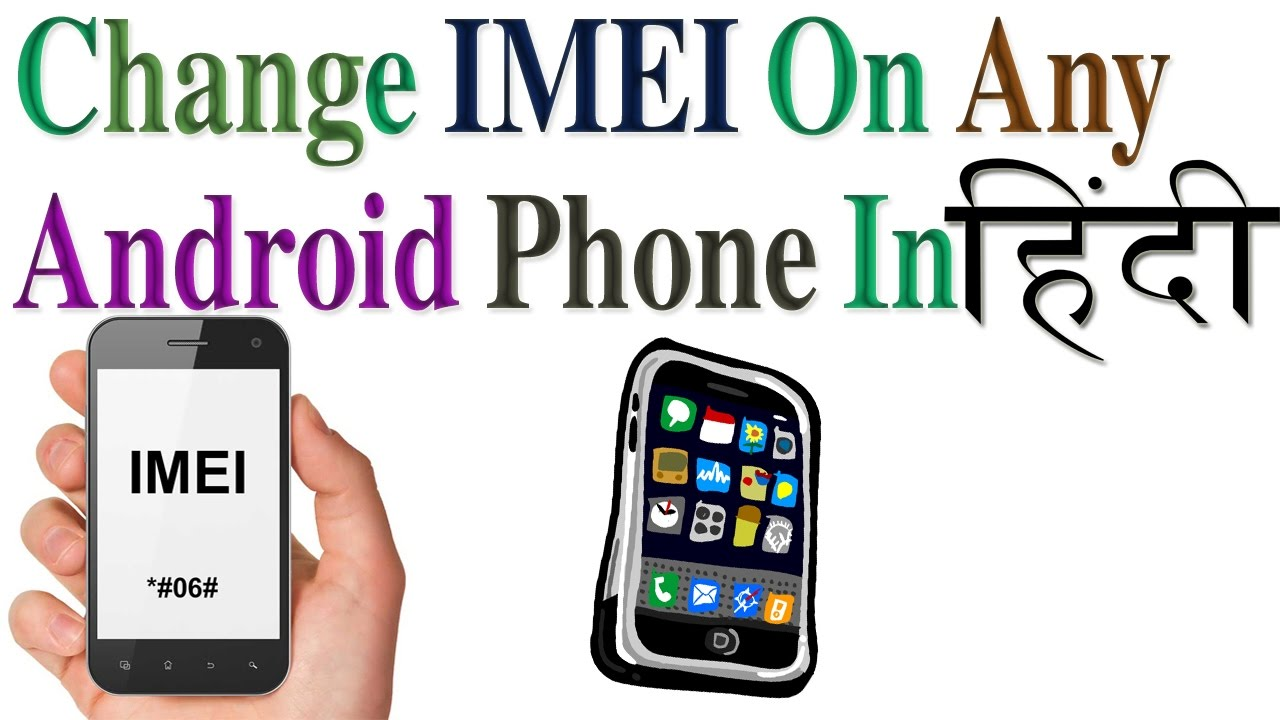 how to change imei on any android phone in hindi urdu by free knowledge youtube. Black Bedroom Furniture Sets. Home Design Ideas