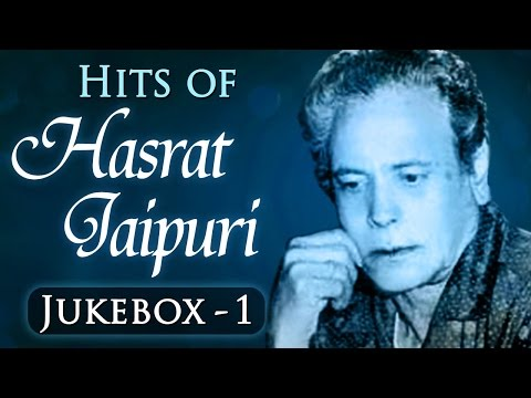 Best of Hasrat Jaipuri Superhit Song Collection - Jukebox 1- Evergreen Old Bollywood Classic Songs