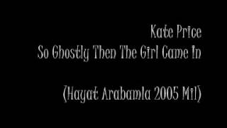 Watch Kate Price So Ghostly Then The Girl Came In video