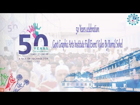 50 Years Celebration Govt Graphic Arts Institute Full Event Video By Bornil Sohel