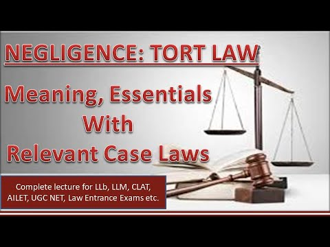 Negligence: Law Of Tort I Meaning, Essential Elements I Important Case Laws