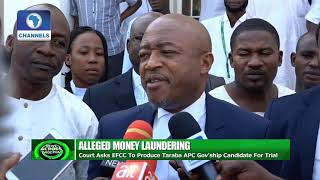 Alleged Money Laundering: Court Asks EFCC To Produce Taraba APC Gov'ship Candidate For Trial