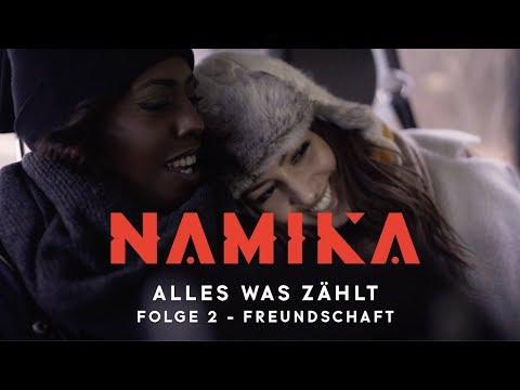 Freundschaft - Folge 2 - Alles was zählt | Namika