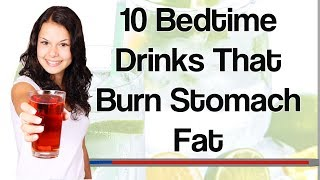 10 Bedtime Drinks That Burn Stomach Fat - Weight Loss Drinks