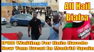 IPOB Waiting For Nnia Nwodo Outside His Hotel For The #Iriji Of #Ndiigbo In Madrid 29th August 2019