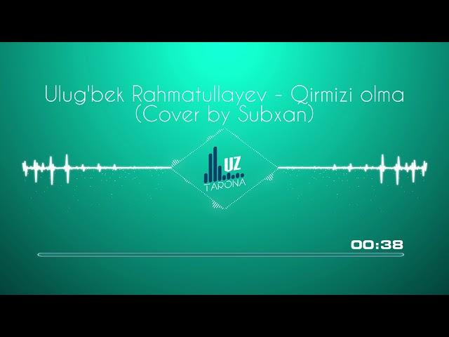 Ulugbek Rahmatullayev   Qirmizi olma Cover Subxan (Audio)
