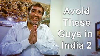 Avoid These Guys in India 2 (Don't Be Scammed by Travel Agents in India!)