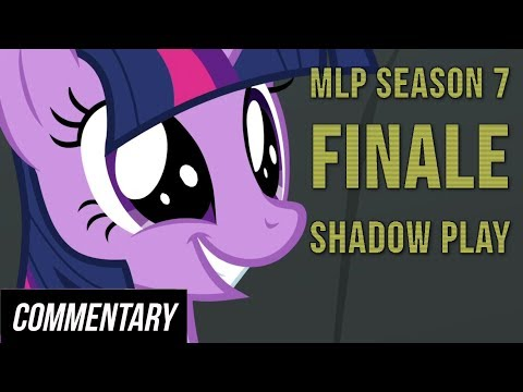 "[Blind Reaction] My Little Pony: FiM Season 7 Episode 25 & 26 - ""Shadow Play"""