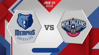 New Orleans Pelicans vs. Memphis Grizzlies - January 10, 2018