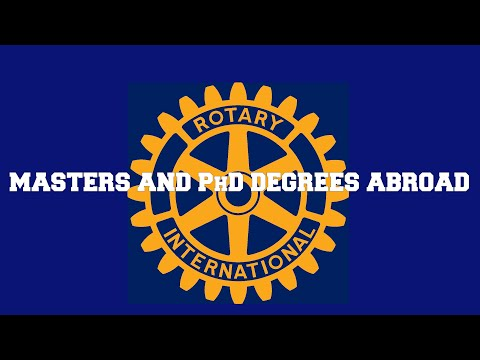 Rotary Scholarship: Masters and PhD Abroad