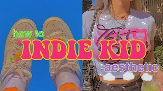 how to INDIE KID Aesthetic // Guide