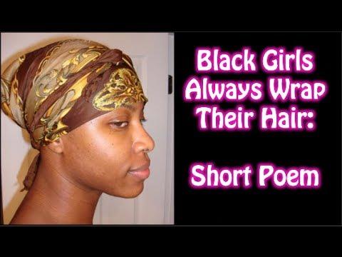 black girls always wrap their hair a poem youtube
