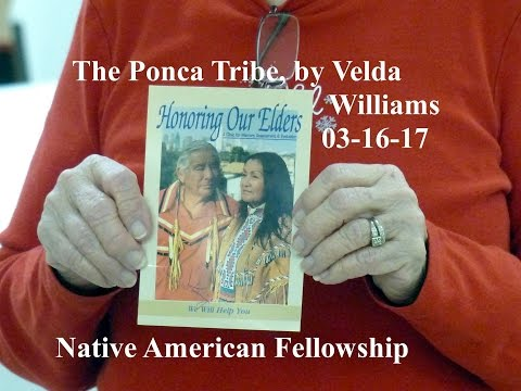 """The Ponca Tribe of Native Americans,"" by Velda Williams @ Native American Fellowship, 03 16 17"