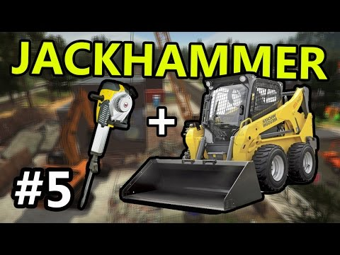 HOW TO GET JACKHAMMER FOR SKID LOADER DEMOLISH AND BUILD COMPANY 2017 - Part 5 (PC)