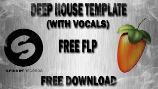Deep House Template (With Vocals) *FREE FLP DOWNLOAD* + Samples & Presets
