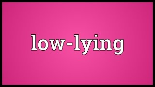 Low-lying Meaning