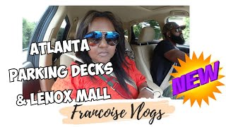 Atlanta Vlog | Crazy Scary Parking Decks & Lenox Square Mall | DITL