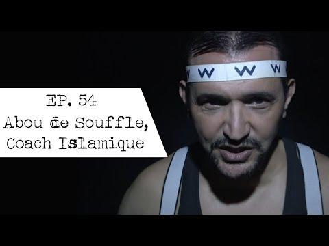 [EP. 54] Abou de Souffle, Coach Islamique - MQVB