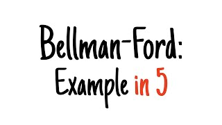 Bellman-Ford in 5 minutes — Step by step example